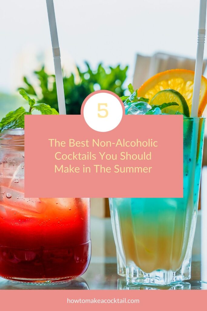 best Non-Alcoholic Cocktails You Should Make in The Summer